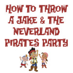 How to Throw a Jake & the Neverland Pirates Party