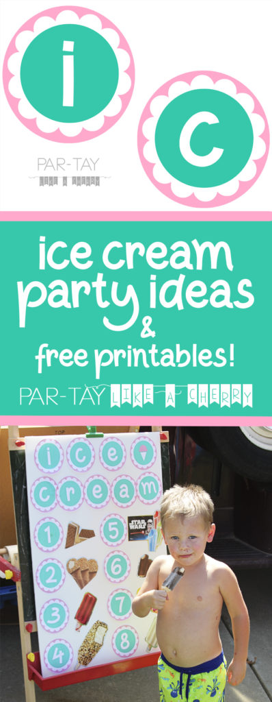 ice cream party ideas and free printables, super easy way to make your party awesome!