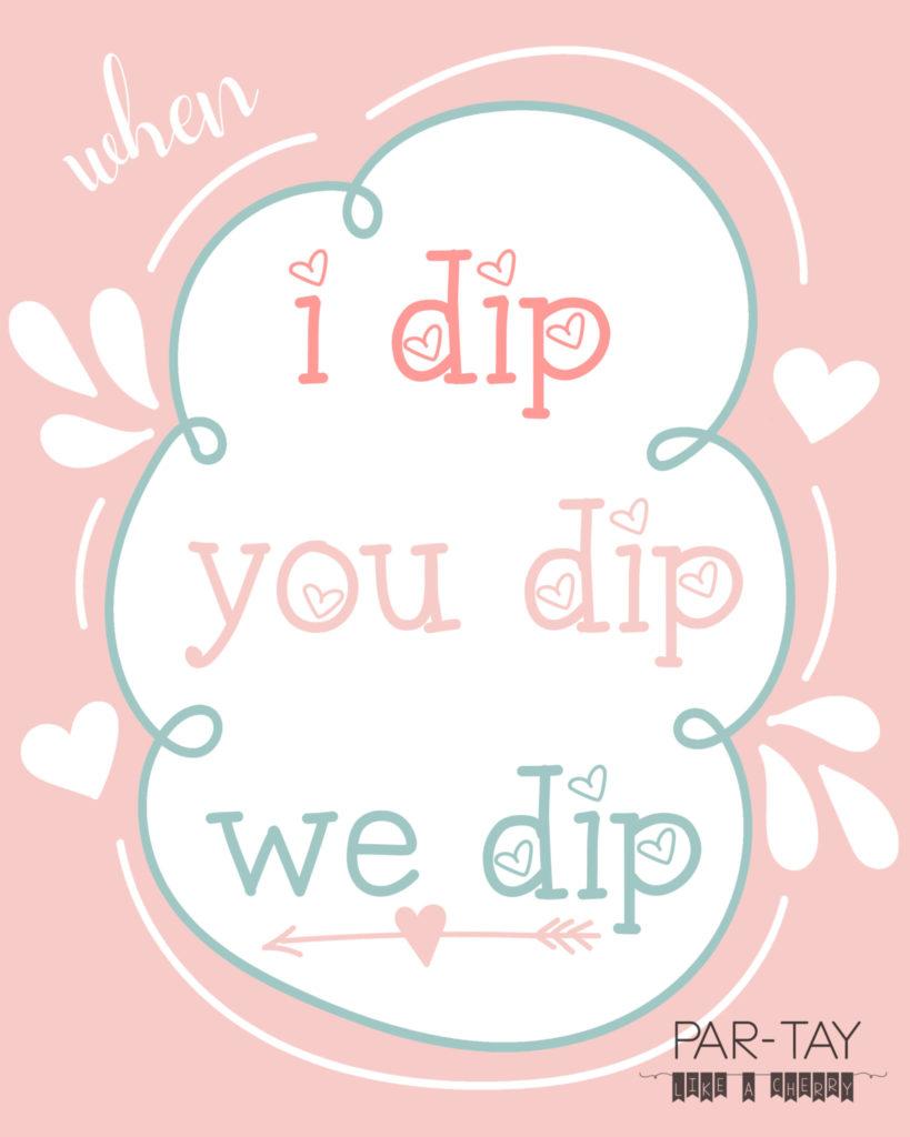 when i dip you dip we dip fondue free printables