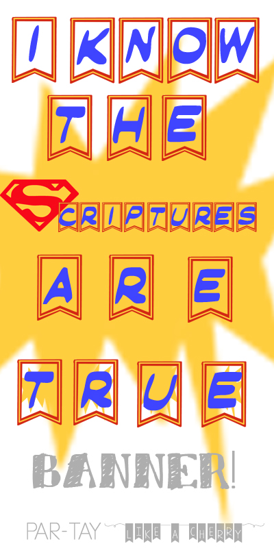 """free """"i know the scriptures are true"""" superhero-themed banner"""