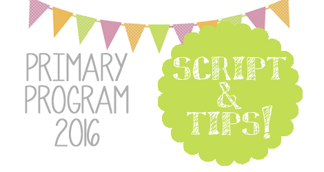 primary program script and tips 2016 i know the scriptures are true
