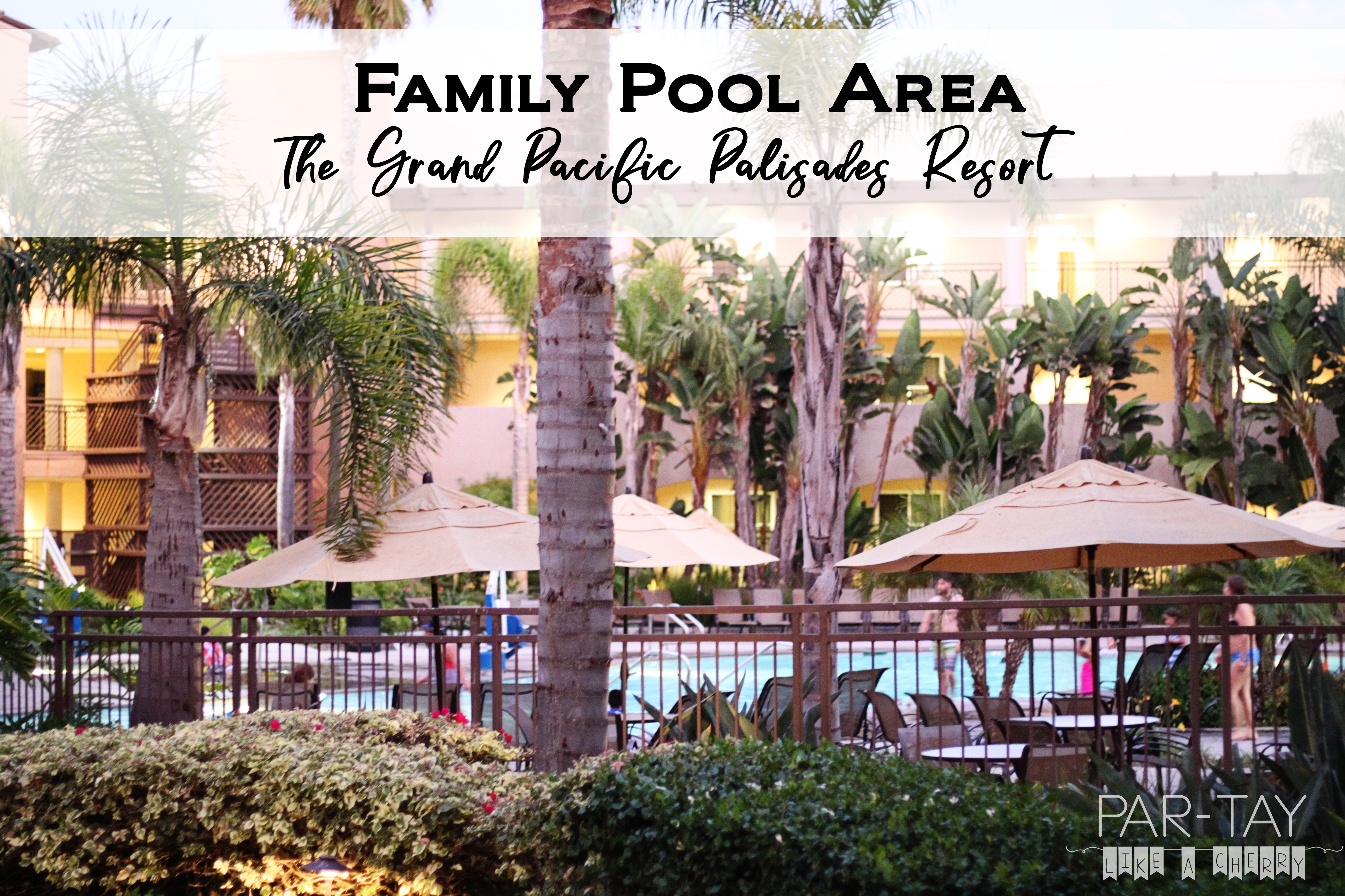 family pool area at the grand pacific palisades resort in carlsbad california