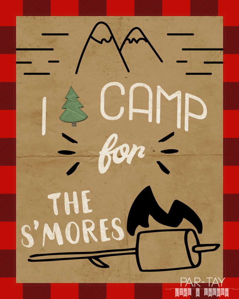 I camp for the s'mores free 8X10 printable great for camping parties or s'mores bars